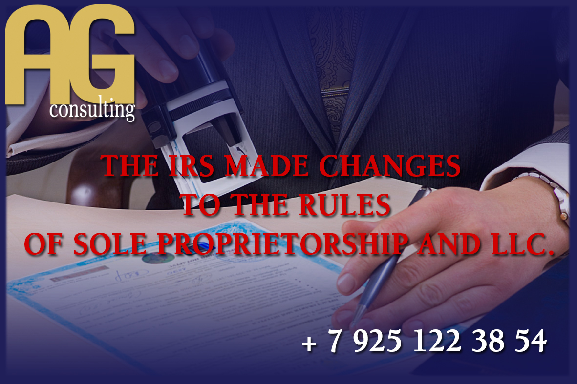 The IRS made changes to the rules of sole proprietorship and LLC.